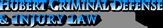 Hubert Criminal Defense & Injury Law